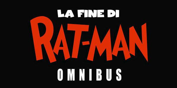La fine di Rat-Man Omnibus